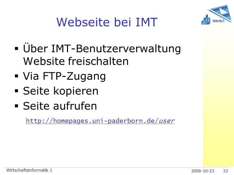 2006-10-23 Wirtschaftsinformatik 1 33 Webseite bei IMT  Über IMT-Benutzerverwaltung Website freischalten  Via FTP-Zugang  Seite kopieren  Seite au