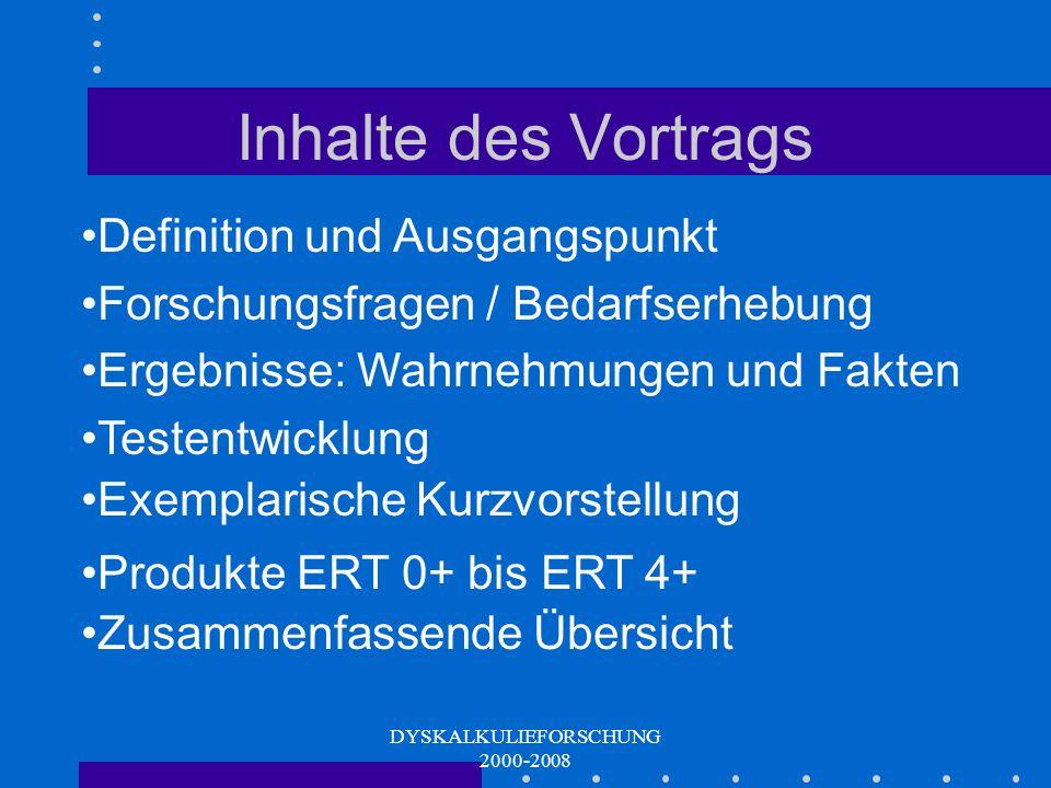 DYSKALKULIEFORSCHUNG 2000-2008 Herzlich willkommen! Rechenschwäche/Dyskalkulie Wahrnehmungen, Fakten und Diagnostik Ausgangspunkt: Frühzeitige Erkennu