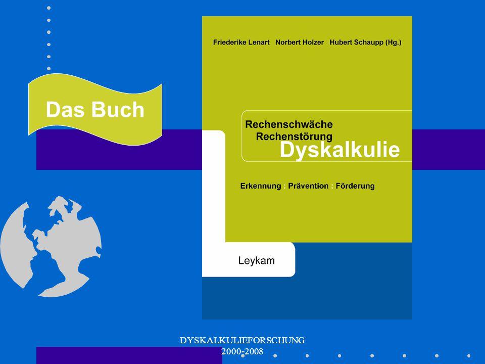 """DYSKALKULIEFORSCHUNG 2000-2008 Fazit aus Komorbiditätenstudie Die beobachteten hohen Komorbiditäten zwischen """"Legasthenie"""" und Dyskalkulie weisen Para"""