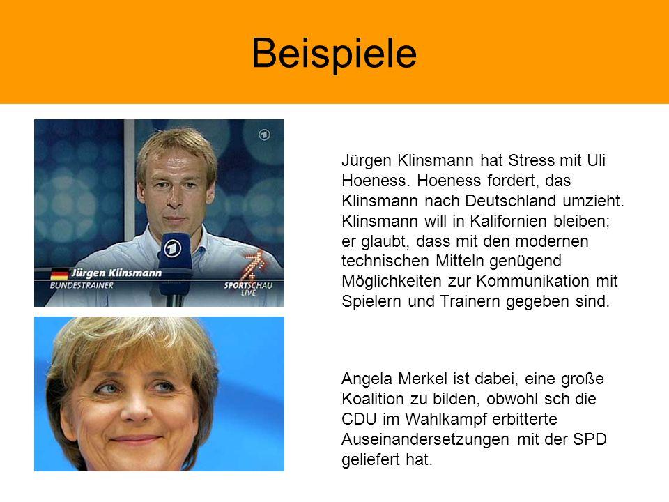 Beispiele Jürgen Klinsmann hat Stress mit Uli Hoeness.
