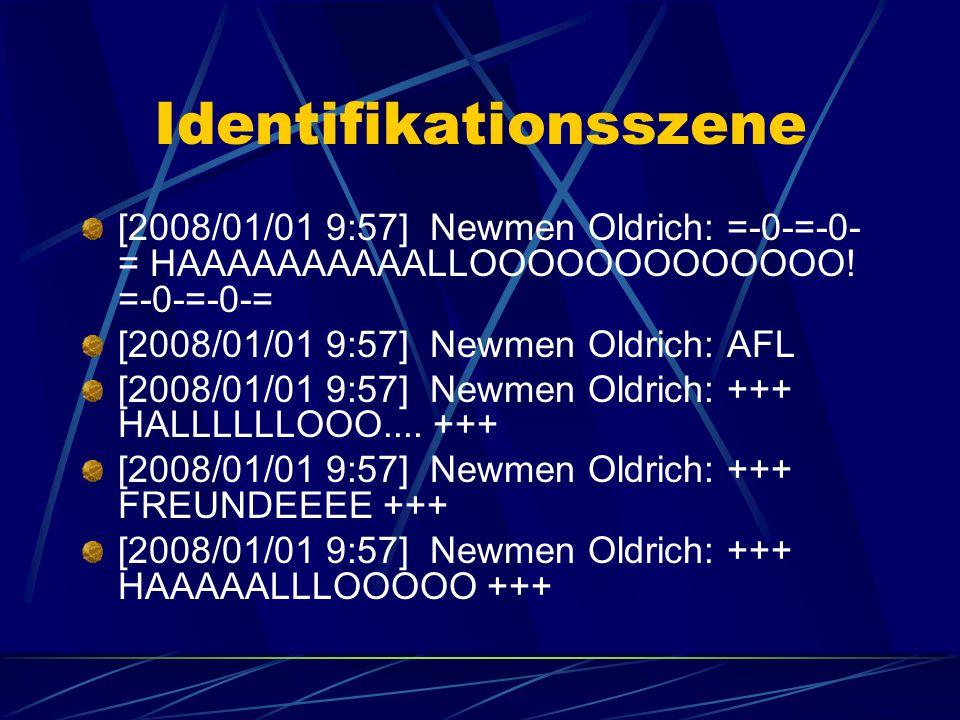 Identifikationsszene [2008/01/01 9:57] Newmen Oldrich: =-0-=-0- = HAAAAAAAAAALLOOOOOOOOOOOOO.