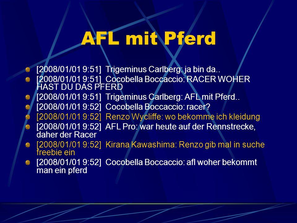 AFL mit Pferd [2008/01/01 9:51] Trigeminus Carlberg: ja bin da..