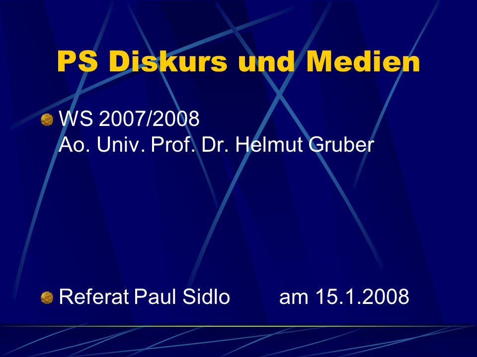 PS Diskurs und Medien WS 2007/2008 Ao. Univ. Prof.