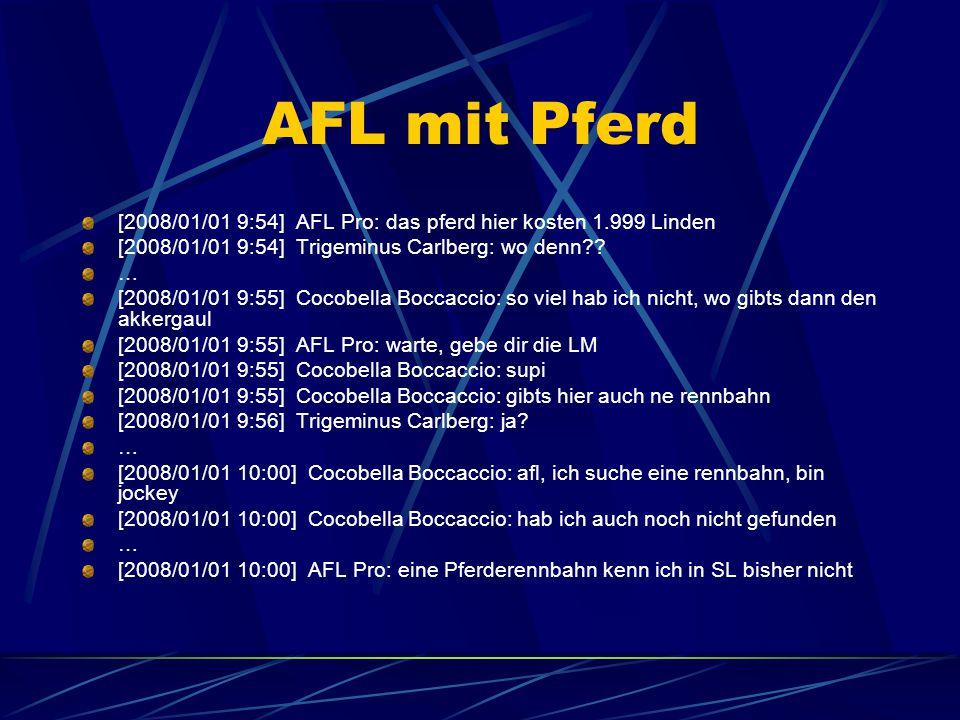AFL mit Pferd [2008/01/01 9:54] AFL Pro: das pferd hier kosten 1.999 Linden [2008/01/01 9:54] Trigeminus Carlberg: wo denn .