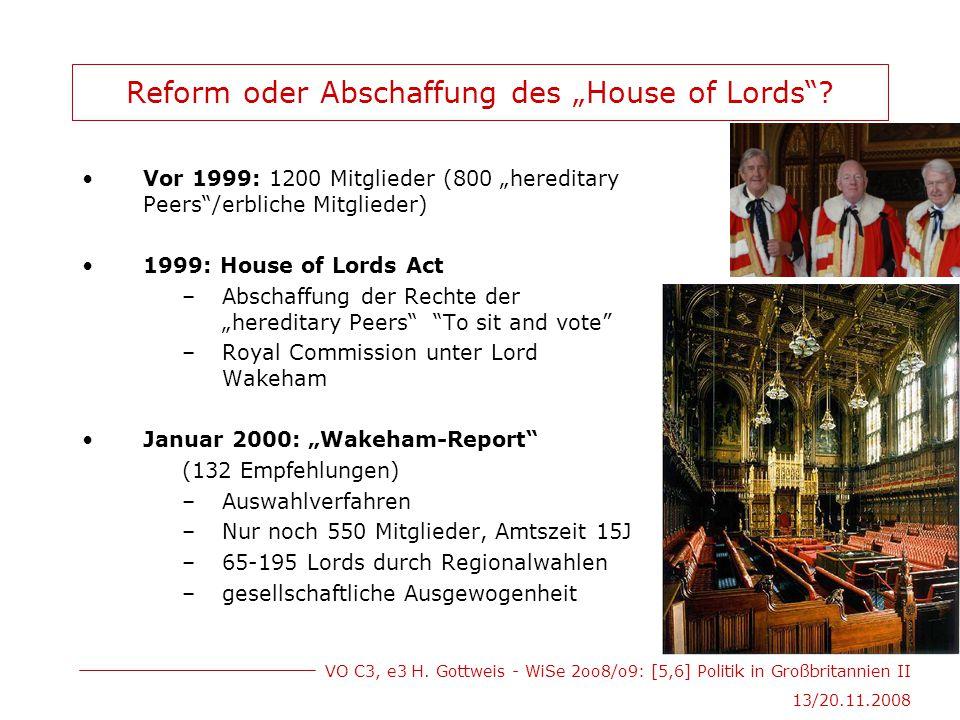 """VO C3, e3 H. Gottweis - WiSe 2oo8/o9: [5,6] Politik in Großbritannien II 13/20.11.2008 Reform oder Abschaffung des """"House of Lords""""? Vor 1999: 1200 Mi"""