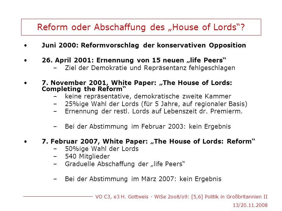 """VO C3, e3 H. Gottweis - WiSe 2oo8/o9: [5,6] Politik in Großbritannien II 13/20.11.2008 Reform oder Abschaffung des """"House of Lords""""? Juni 2000: Reform"""