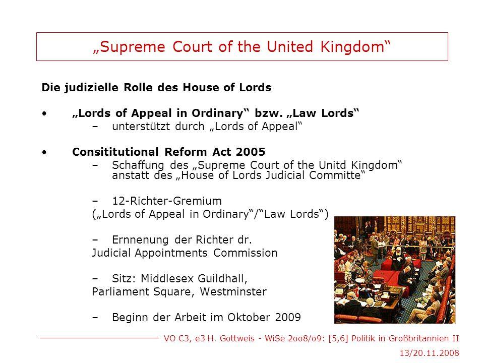 """VO C3, e3 H. Gottweis - WiSe 2oo8/o9: [5,6] Politik in Großbritannien II 13/20.11.2008 """"Supreme Court of the United Kingdom"""" Die judizielle Rolle des"""