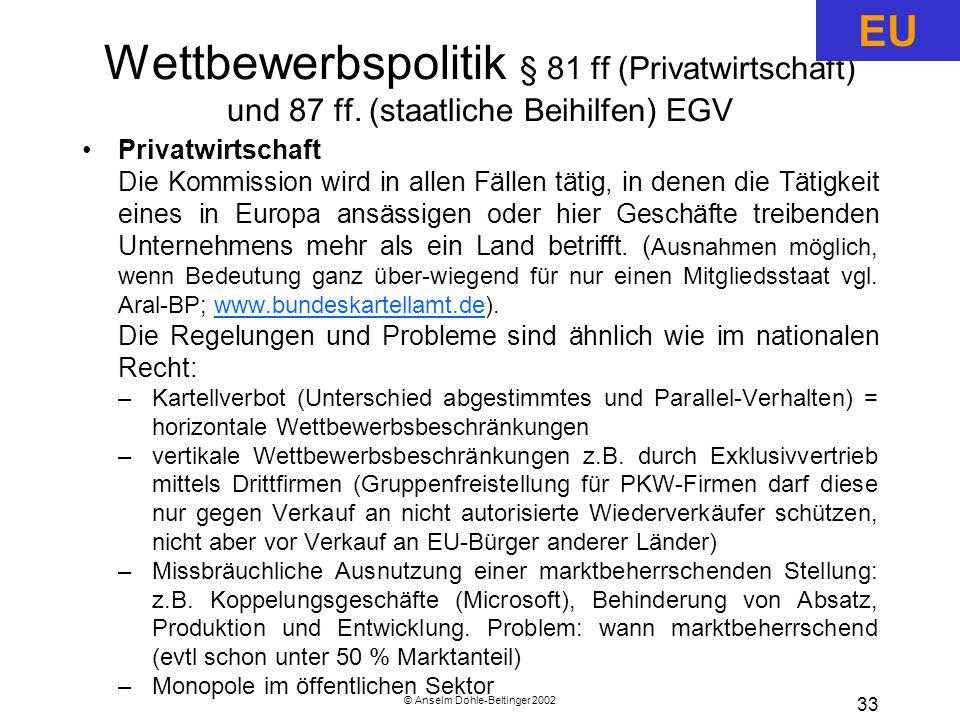 © Anselm Dohle-Beltinger 2002 33 Wettbewerbspolitik § 81 ff (Privatwirtschaft) und 87 ff.