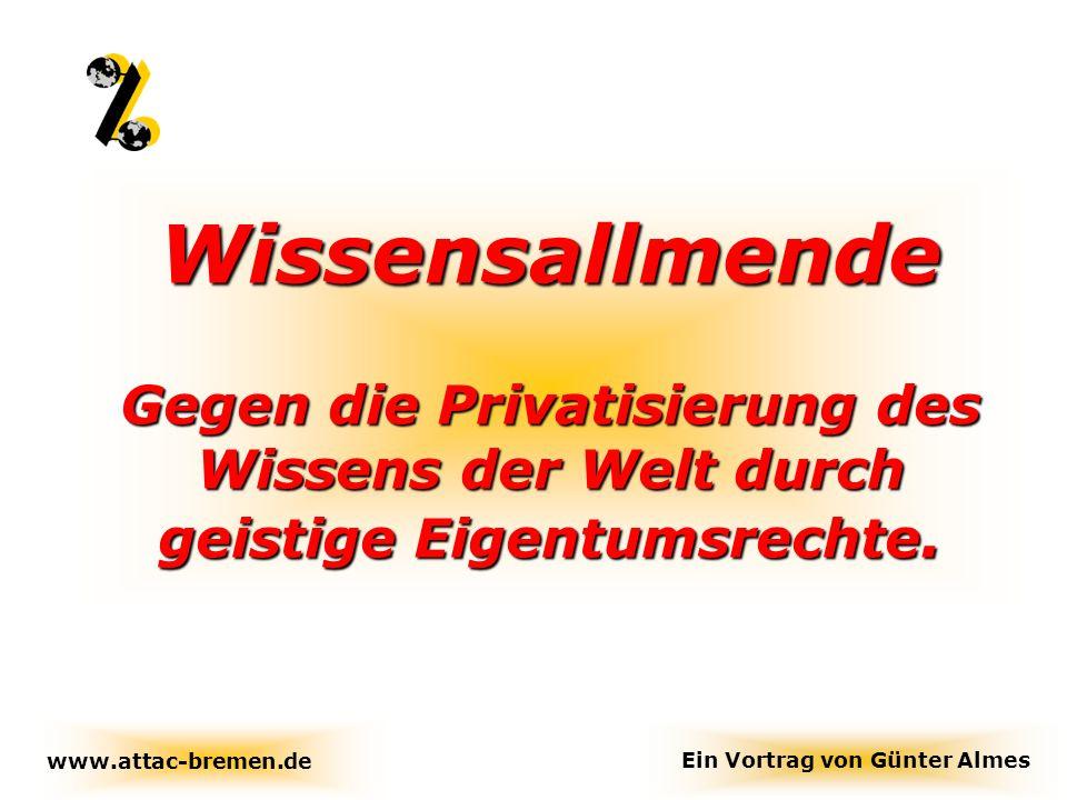 Wissensallmende Gegen die Privatisierung des Wissens der Welt durch geistige Eigentumsrechte.