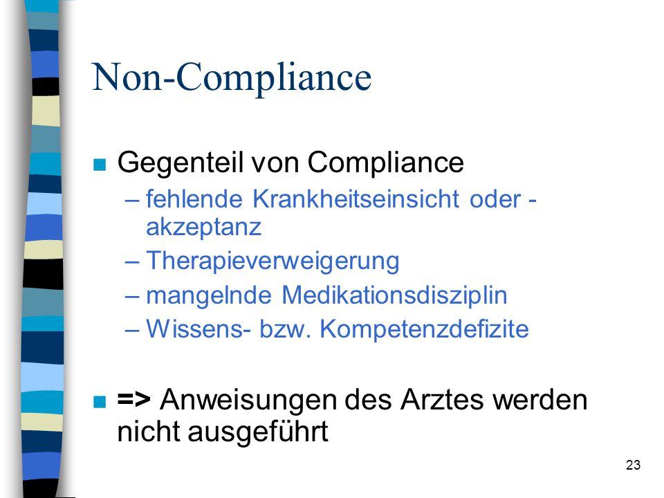 """22 Compliance n Einwilligung, Bereitschaft n """"Das Ausmaß, in dem die Patienten den Anordnungen, Vorschriften und Verschreibungen ihrer Ärzte Folge lei"""