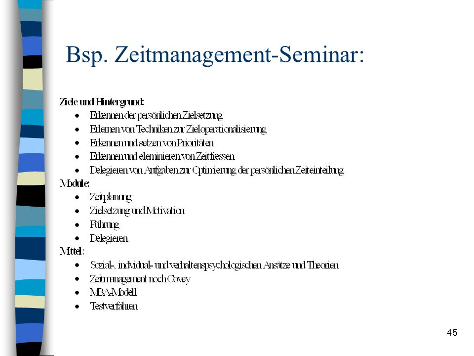 """44 Zum Begriff """"Zeitmanagement"""" n unzählige Angebote von Seminaren und Büchern –Aufgaben zeitgerecht zu strukturieren –Energien auf die wesentlichen V"""