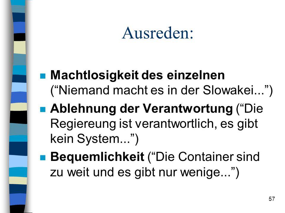 56 Motivation: n Ich wollte es schon lange probieren n Commitment = gute Gelegenheit (Betreuung von den Couchen) n Mülltrennen in Wien: Vorbild