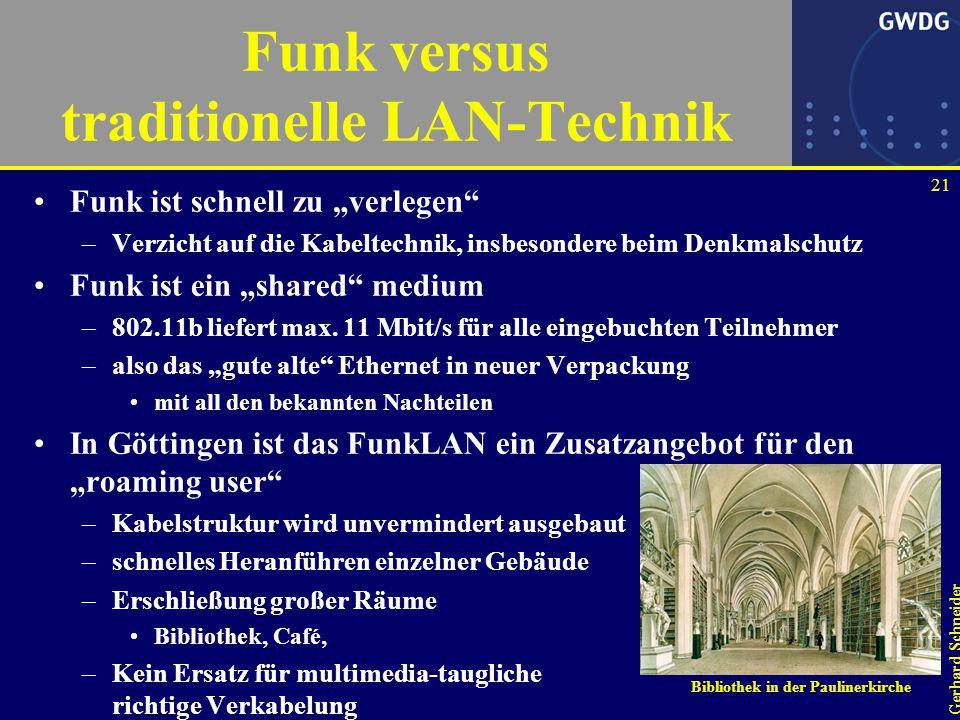 20 Gerhard Schneider Daten und Sprache über ein Funknetz WAN PSTN ) ) Sprache ist kein teuerer (und künstlicher) Sonderfall mehr.