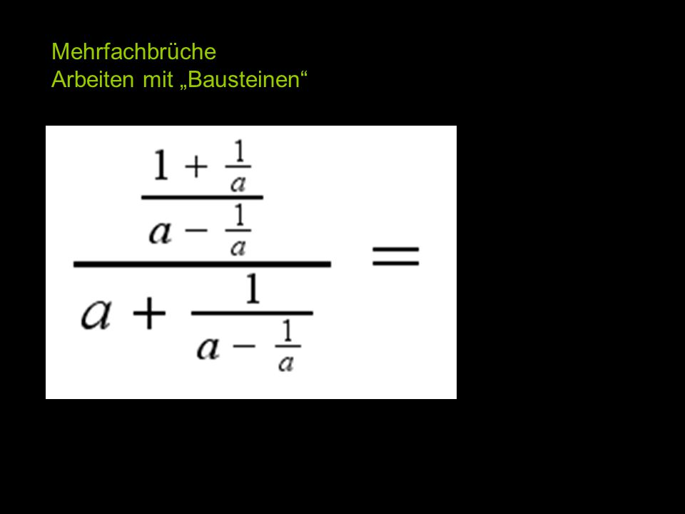 """Mehrfachbrüche Arbeiten mit """"Bausteinen"""""""
