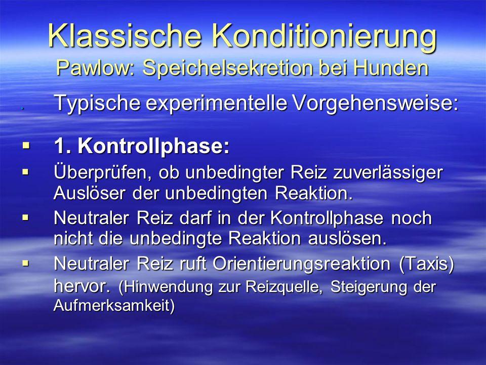 Klassische Konditionierung Pawlow: Speichelsekretion bei Hunden  2.