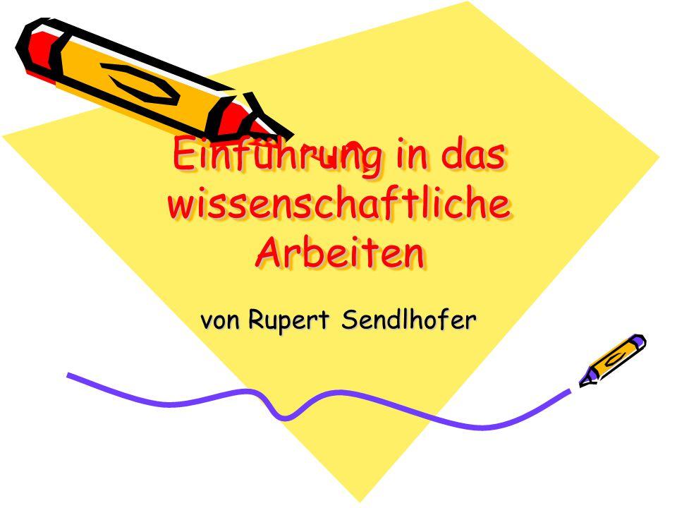 Einführung in das wissenschaftliche Arbeiten von Rupert Sendlhofer