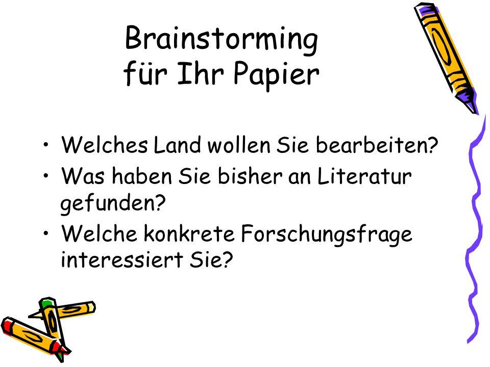Brainstorming für Ihr Papier Welches Land wollen Sie bearbeiten.