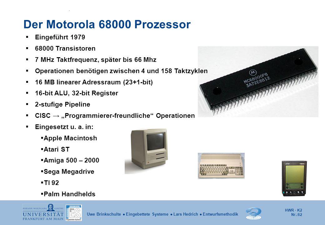 HWR · K2 Nr.:62 Uwe Brinkschulte  Eingebettete Systeme  Lars Hedrich  Entwurfsmethodik Der Motorola 68000 Prozessor  Eingeführt 1979  68000 Trans