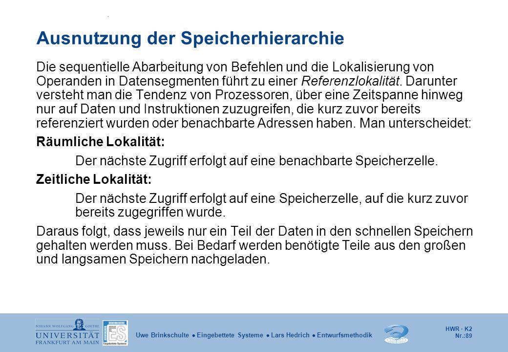 HWR · K2 Nr.:89 Uwe Brinkschulte  Eingebettete Systeme  Lars Hedrich  Entwurfsmethodik Ausnutzung der Speicherhierarchie Die sequentielle Abarbeitu