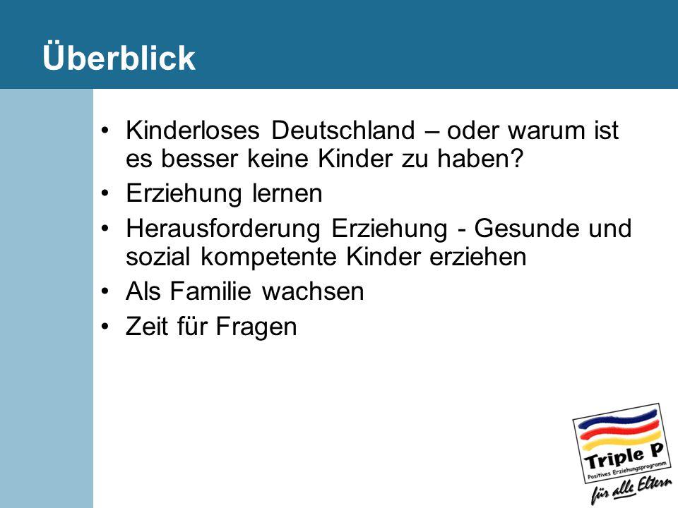 Überblick Kinderloses Deutschland – oder warum ist es besser keine Kinder zu haben.