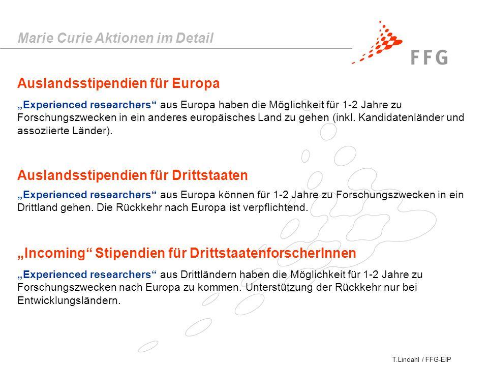 """T.Lindahl / FFG-EIP Marie Curie Aktionen im Detail Auslandsstipendien für Europa """"Experienced researchers aus Europa haben die Möglichkeit für 1-2 Jahre zu Forschungszwecken in ein anderes europäisches Land zu gehen (inkl."""