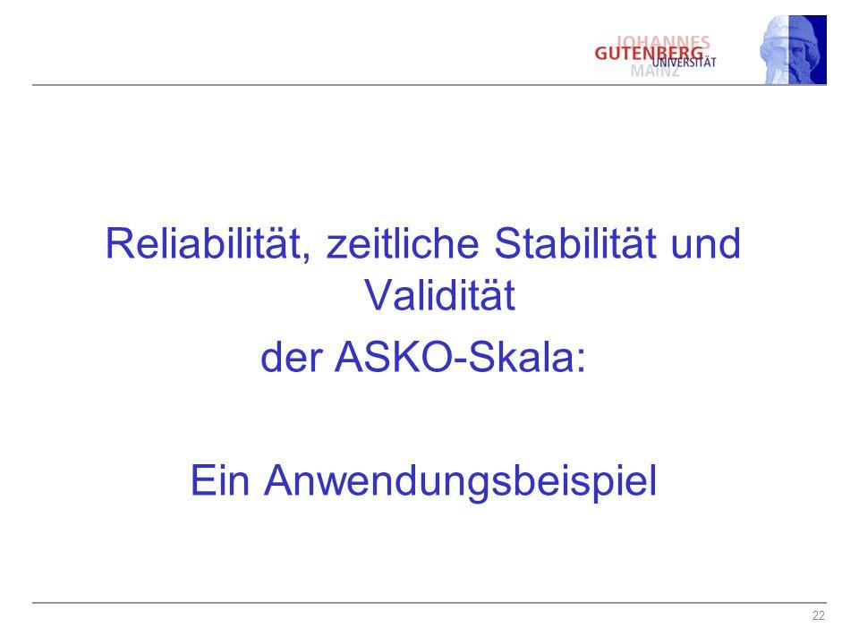 22 Reliabilität, zeitliche Stabilität und Validität der ASKO-Skala: Ein Anwendungsbeispiel