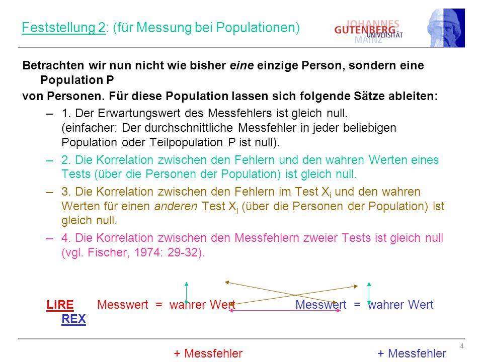 4 Feststellung 2: (für Messung bei Populationen) Betrachten wir nun nicht wie bisher eine einzige Person, sondern eine Population P von Personen.