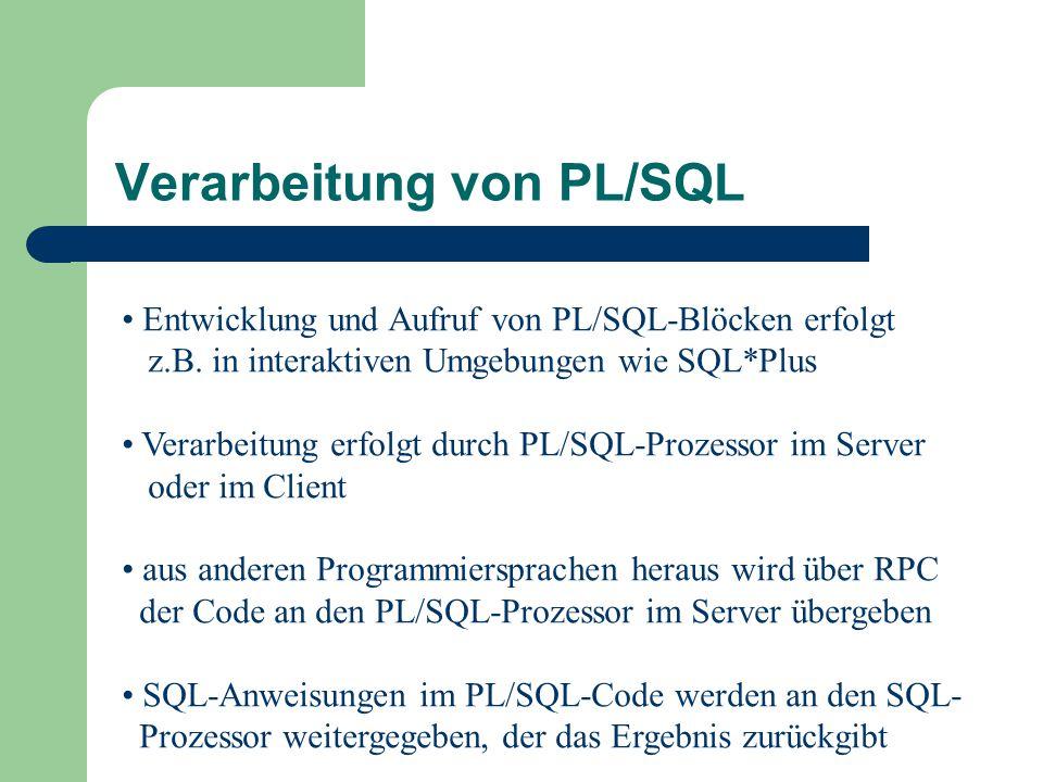 Entwicklung und Aufruf von PL/SQL-Blöcken erfolgt z.B.