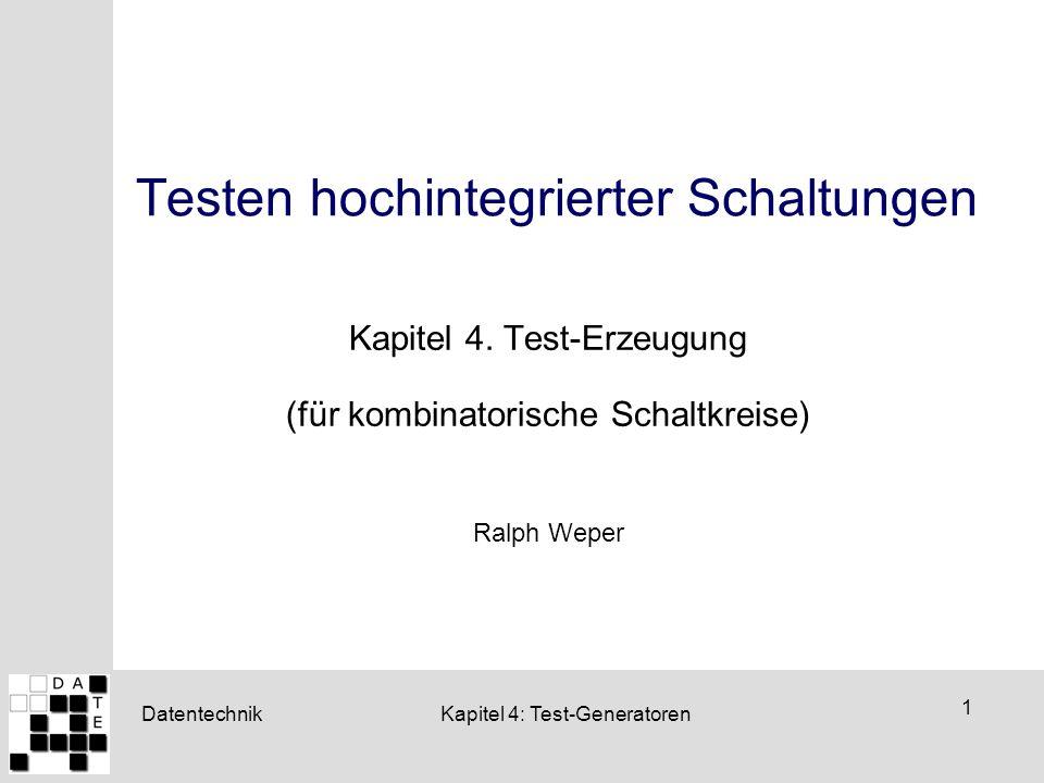 Datentechnik 2 Kapitel 4: Test-Generatoren Übersicht  Motivation  Modellierung Nützliche Definitionen und Datenstrukturen Klassifikation von ATPG-Algorithmen  D-Algorithmus von Roth Definitionen und Operationen Struktur des Algorithmus Beispiele