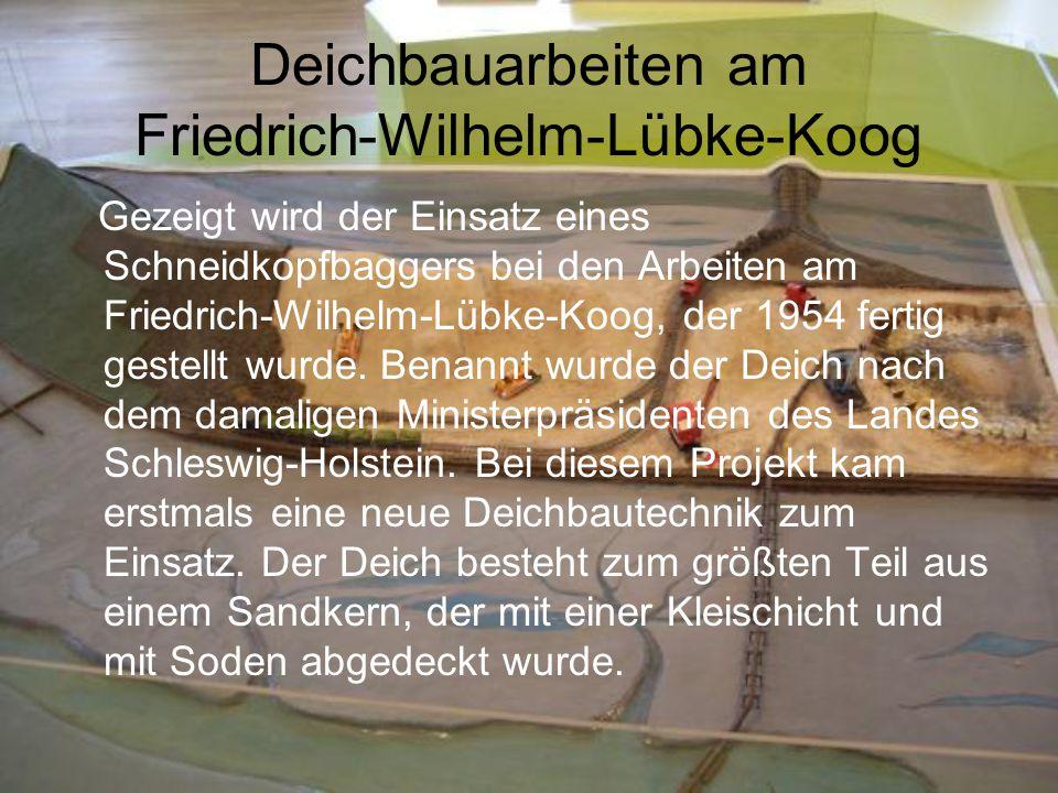 Deichbauarbeiten am Friedrich-Wilhelm-Lübke-Koog Gezeigt wird der Einsatz eines Schneidkopfbaggers bei den Arbeiten am Friedrich-Wilhelm-Lübke-Koog, d