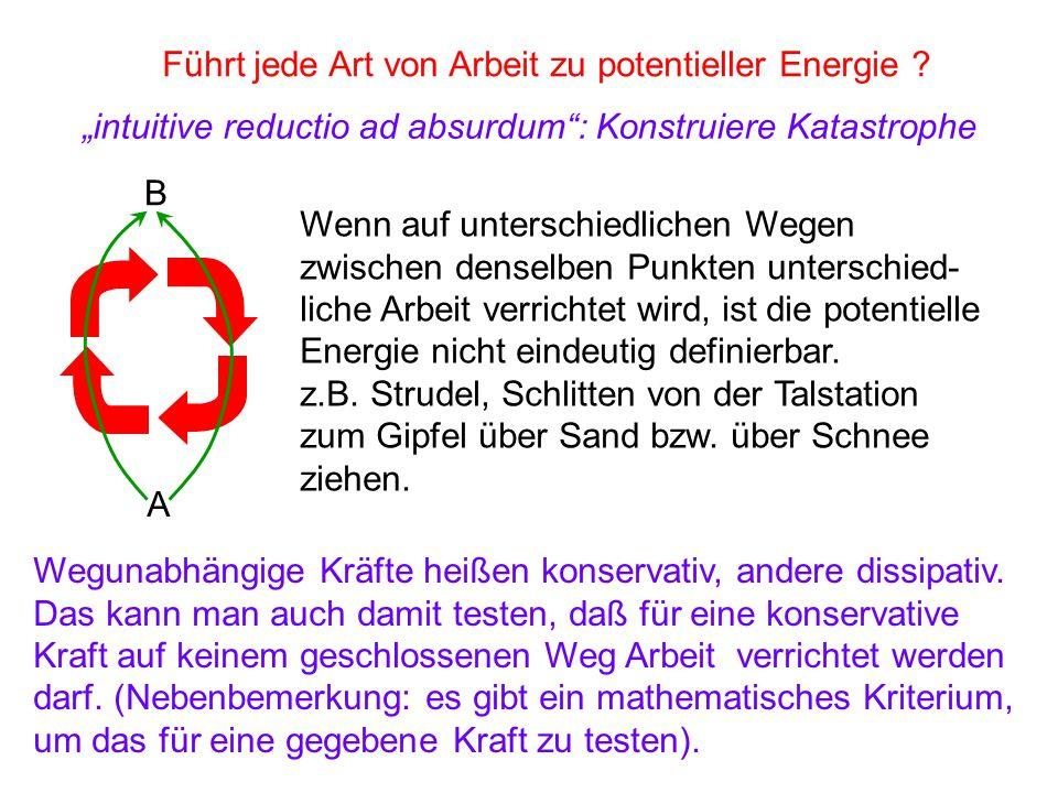"""Führt jede Art von Arbeit zu potentieller Energie ? """"intuitive reductio ad absurdum"""": Konstruiere Katastrophe A B Wenn auf unterschiedlichen Wegen zwi"""