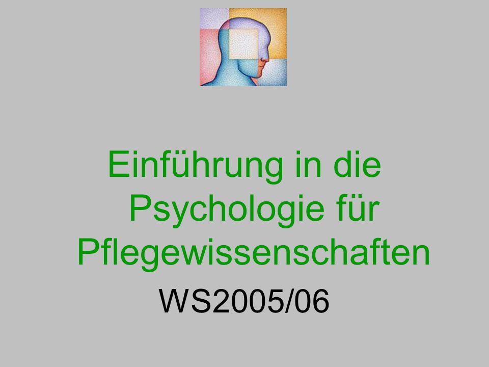 Einführung in die Psychologie für Pflegewissenschaften WS2005/06
