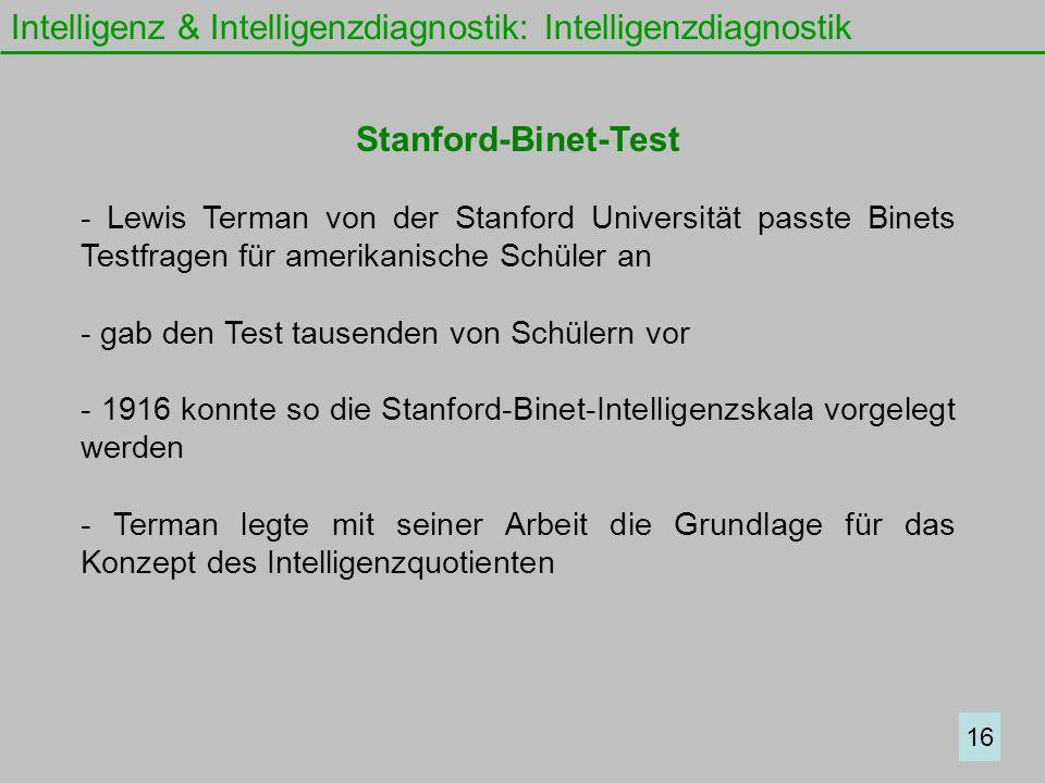 Intelligenz & Intelligenzdiagnostik: Intelligenzdiagnostik 16 Stanford-Binet-Test - Lewis Terman von der Stanford Universität passte Binets Testfragen