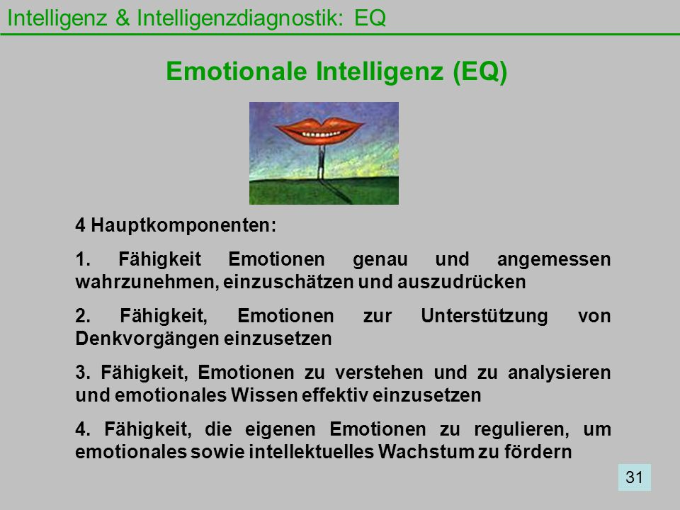 Intelligenz & Intelligenzdiagnostik: EQ 4 Hauptkomponenten: 1.