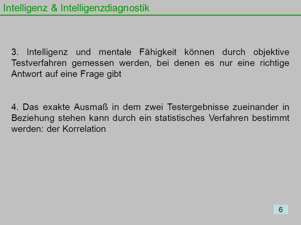 Intelligenz & Intelligenzdiagnostik: Intelligenzdiagnostik - William Stern (1912) Begriff erstmals geprägt - Das Verhältnis des Intelligenzalters zum Lebensalter definiert und multipliziert um Nachkommastellen zu vermeiden - IQ = Intelligenzalter / Lebensalter * 100 - Der Wert von 100 gilt als durchschnittlicher IQ Beispiel: Ein Kind von 8 Jahren, dessen Testergebnisse ein Intelligenzalter von 10 Jahren ergab, besaß demnach einen IQ von 125 (10 / 8 * 100) Intelligenzquotient (IQ) 17