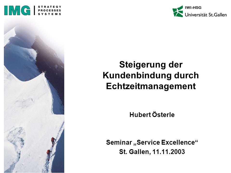 """IWI-HSG Steigerung der Kundenbindung durch Echtzeitmanagement Hubert Österle Seminar """"Service Excellence St."""