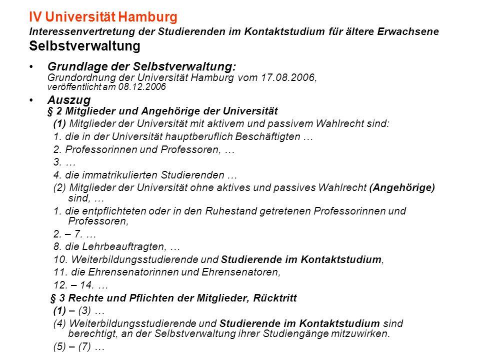 IV Universität Hamburg Interessenvertretung der Studierenden im Kontaktstudium für ältere Erwachsene Selbstverwaltung Grundlage der Selbstverwaltung: