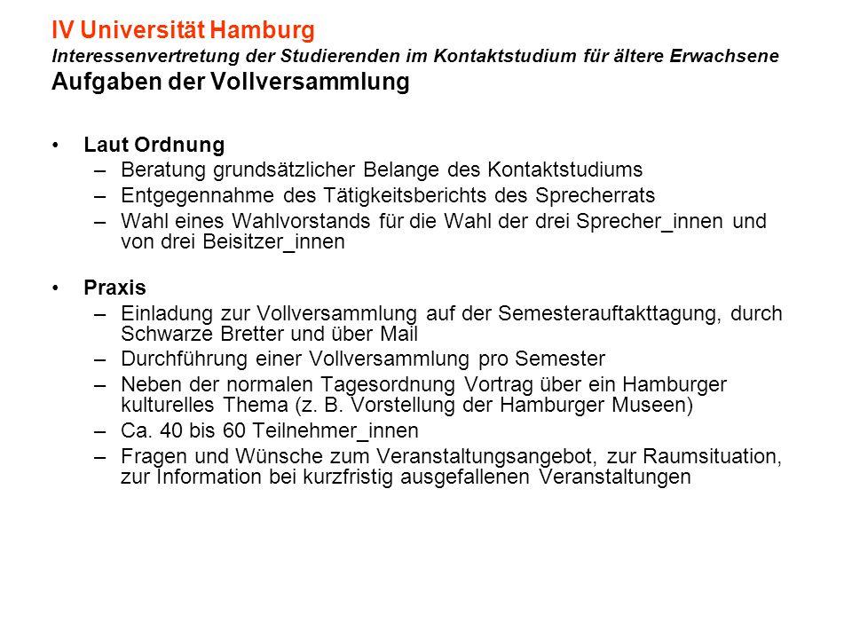 IV Universität Hamburg Interessenvertretung der Studierenden im Kontaktstudium für ältere Erwachsene Aufgaben der Vollversammlung Laut Ordnung –Beratu