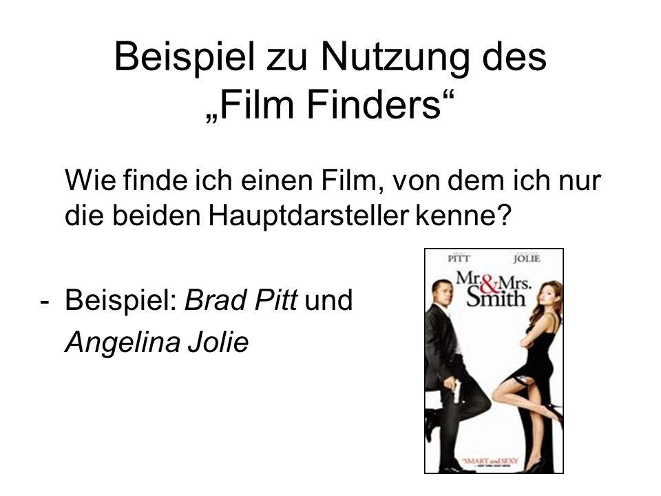 """Beispiel zu Nutzung des """"Film Finders"""" Wie finde ich einen Film, von dem ich nur die beiden Hauptdarsteller kenne? -Beispiel: Brad Pitt und Angelina J"""