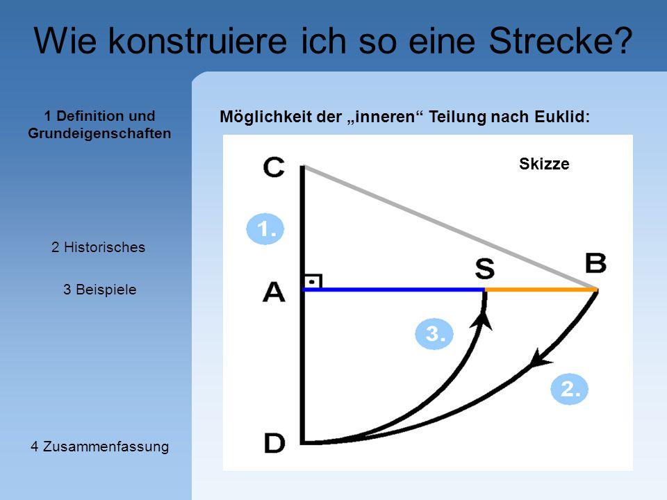 """Wie konstruiere ich so eine Strecke? Möglichkeit der """"inneren"""" Teilung nach Euklid: Skizze 1 Definition und Grundeigenschaften 2 Historisches 3 Beispi"""
