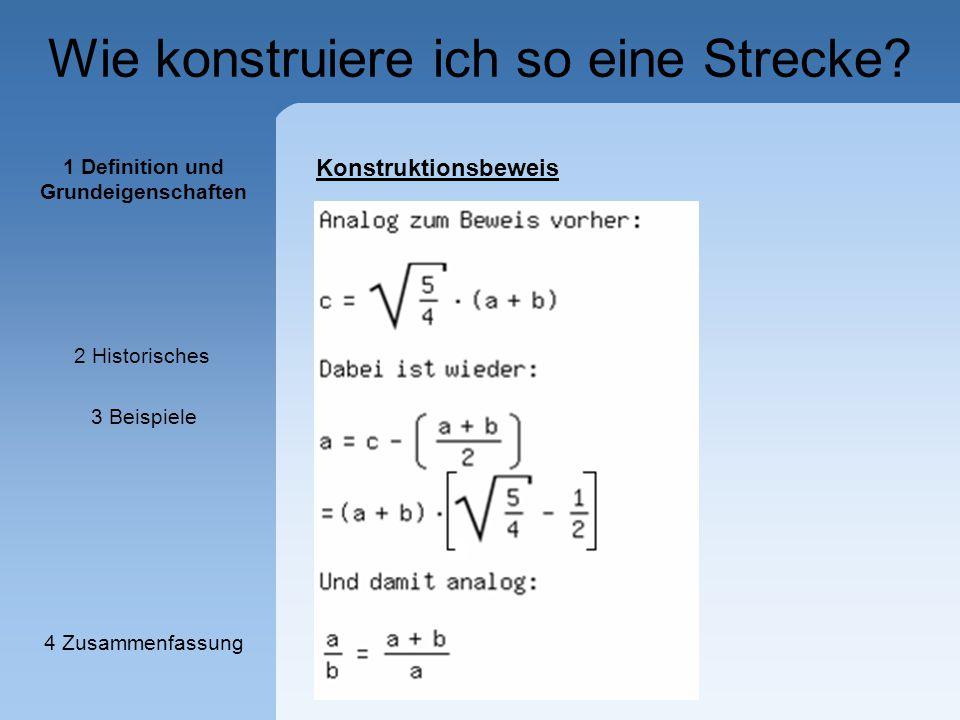 Wie konstruiere ich so eine Strecke? 1 Definition und Grundeigenschaften 2 Historisches 3 Beispiele 4 Zusammenfassung Konstruktionsbeweis