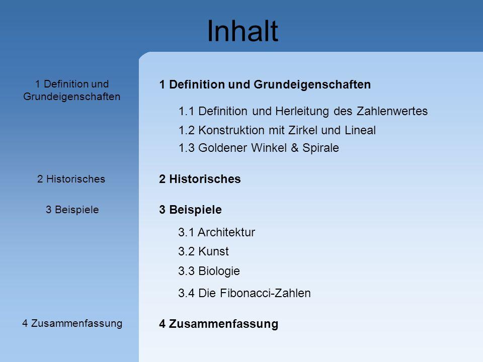 1 Definition und Grundeigenschaften 1.1 Definition und Herleitung des Zahlenwertes 1.2 Konstruktion mit Zirkel und Lineal 1.3 Goldener Winkel & Spiral