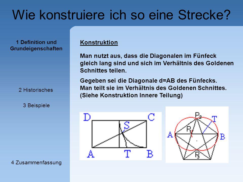 Wie konstruiere ich so eine Strecke? Gegeben sei die Diagonale d=AB des Fünfecks. Man teilt sie im Verhältnis des Goldenen Schnittes. (Siehe Konstrukt