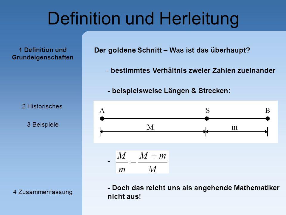 Definition und Herleitung Definition Bei dem Goldenen Schnitt (lat.