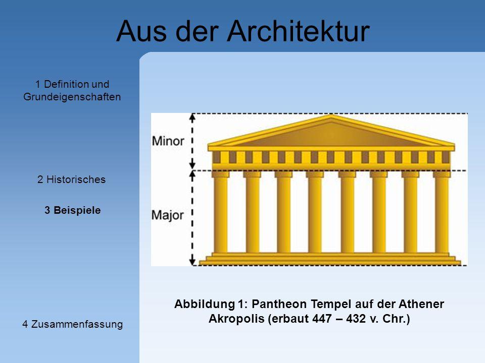 Aus der Architektur Abbildung 1: Pantheon Tempel auf der Athener Akropolis (erbaut 447 – 432 v. Chr.) 1 Definition und Grundeigenschaften 2 Historisch