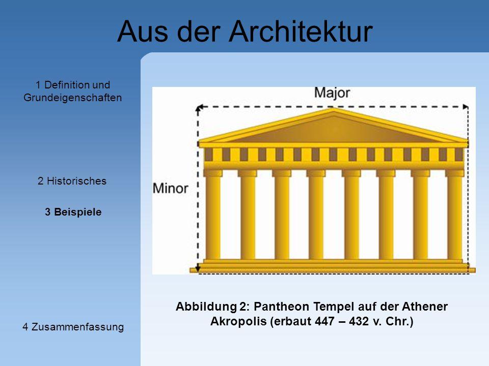 Aus der Architektur Abbildung 2: Pantheon Tempel auf der Athener Akropolis (erbaut 447 – 432 v. Chr.) 1 Definition und Grundeigenschaften 2 Historisch