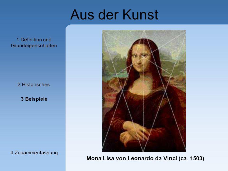 Aus der Kunst Mona Lisa von Leonardo da Vinci (ca. 1503) 1 Definition und Grundeigenschaften 2 Historisches 3 Beispiele 4 Zusammenfassung