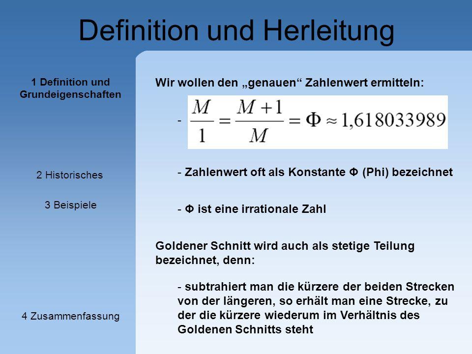 """Definition und Herleitung - - Φ ist eine irrationale Zahl Wir wollen den """"genauen"""" Zahlenwert ermitteln: - Zahlenwert oft als Konstante Φ (Phi) bezeic"""