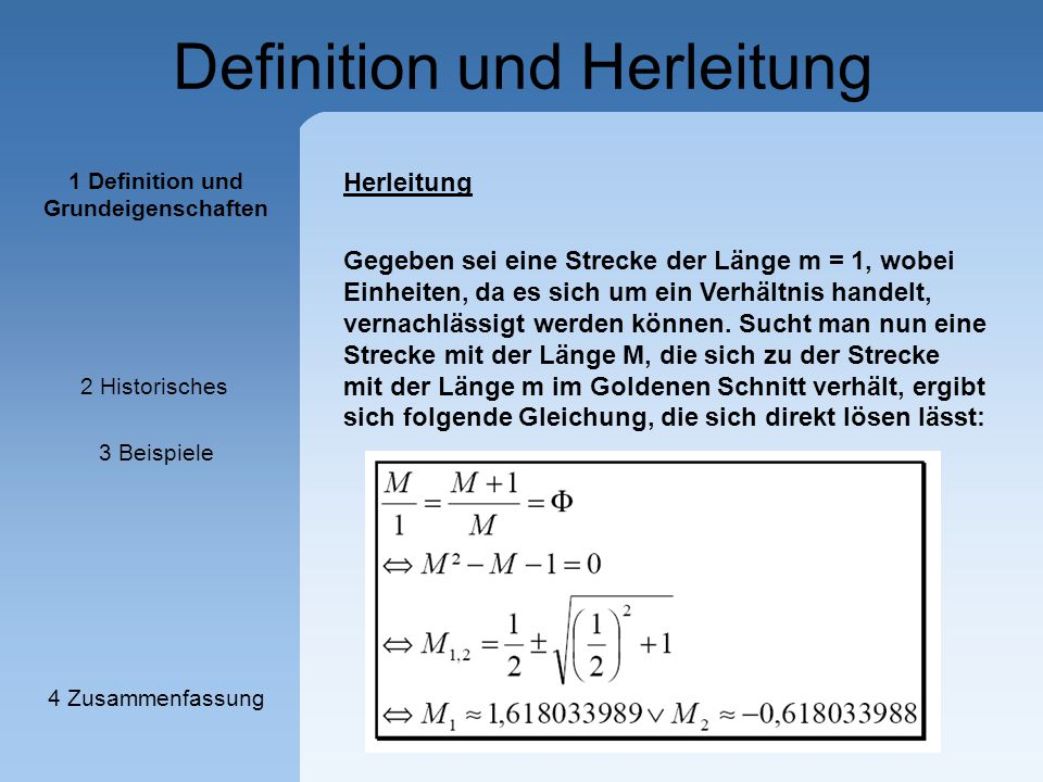 Definition und Herleitung Herleitung Gegeben sei eine Strecke der Länge m = 1, wobei Einheiten, da es sich um ein Verhältnis handelt, vernachlässigt w