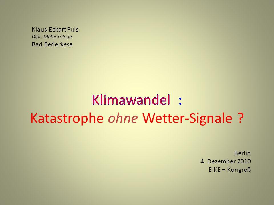 Klaus-Eckart Puls Dipl.-Meteorologe Bad Bederkesa Berlin 4. Dezember 2010 EIKE – Kongreß